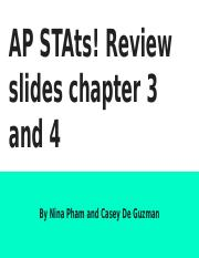 AP STAts! Review slides chapter 3 and 4