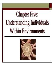 Ch 5 -  Understanding Individuals in Environments