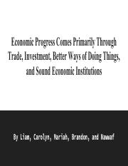 Economic Progress Comes Primarily Through Trade, Investment, Better Ways of Doing Things, and Sound