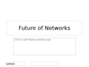 Future of Networks