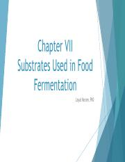 Chapter VII Substrates used in fermentation - Part 1