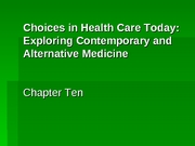 Kine 198-Choices in Health Care Today