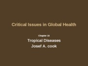 7-Tropical Diseases ch.16, Critical Issues in Global Health