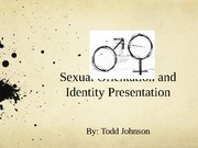 Sexual Orientation and Identity Presentation-Week 5