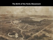 02 The Birth of the Parks Movement