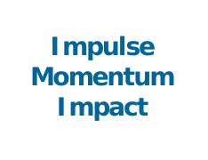 Week 12 ---Impulse Momentum Impact