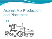 L11 Asphalt Mix Production and Placement