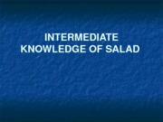 Week 4 - INTERMEDIATE KNOWLEDGE OF SALAD