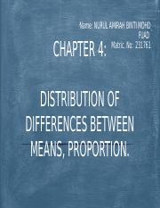CHP.4-DISTRIBUTION OF DIFFERENCES BETWEEN MEANS, PROPORTIONS (NURUL AMIRAH 231761)