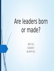 Leaders- Are They Born or Made