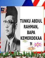Tunku Abdul Rahman Tunku Abdul Rahman Bapa Kemerdekaa N Tunku Abdul Rahman Bapa Kemerdekaan Keistimewaan Berjiwa Rakyat Beliau Sanggup Menyuarakan Course Hero
