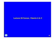 Lecture_28_Cancer_and_Vitamin_A_C