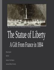 Assignment 1_HIST101_Miriam Espinal_The Statue of Liberty - A Gift from France 1884.pptx