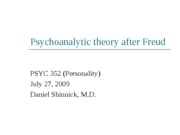 Psychoanalytic theory after Freud 072709 POST