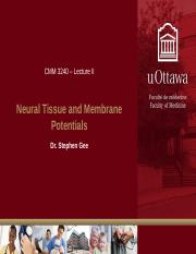 Lecture II - Neural Tissue and Membrane Potentials