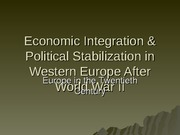 Economic Integration & Political Stabilization in Western Europe