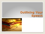 2011 Outlining Your Speech Student Version