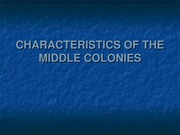 CHARACTERISTICS OF THE MIDDLE COLONIES(3)