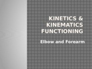 Kinetics and Kinematics of Elbow-Forearm.pptx