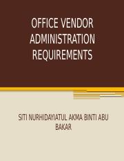 OFFICE VENDOR ADMINISTRATION REQUIREMENTS.pptx