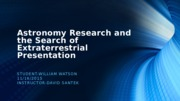 Astronomy Research and the Search of Extraterrestrial Presentation