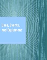 Uses, Events, and Equipment (1).pptx