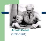 3 Arnold Gesell (1890-1961)