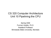 CS 320 Unit 10 Pipelining the CPU