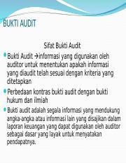 Bukti Audit Ppt Bukti Audit Sifat Bukti Audit Bukti Audit Informasi Yang Digunakan Oleh Auditor Untuk Menentukan Apakah Informasi Yang Diaudit Telah Course Hero