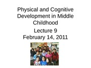 Lecture 9 - middle childhood physical and cognitive 2011 student slides