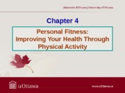L5 - Chapter 4 - Personal Fitness (Improving Your Health Through Physical Activity) - Winter 2013 in