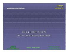 ee001a Lecture 18 - RLC Circuits and 2nd Order Diiferential Equations (Slides)