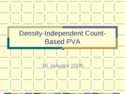 Density-independent count-based PVA 2008