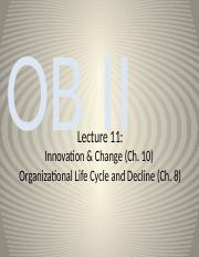 BU398 Lecture 11 - Innovation & Change & Organizational Life Cycle & Decline_myls