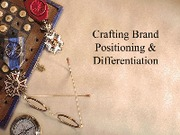 Chapter 10 (crafting the brand positioning)