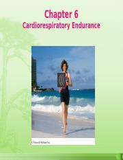 Chapter 6 - Cardiorespiratory Endurance 2016 13th Edition.pptx