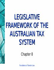 8 (Legislative Framework of the Australian Tax System)