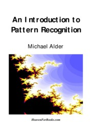 An Introduction to Pattern Recognition - Michael Alder