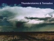 Lecture 9 - Thunderstorms & Tornados