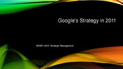 Case Study 5 Assignment Presentation on Googles Strategy