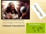 Persian Philosophy and Zarathustra  Phil 104