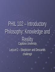 PHIL 102 Lecture 2 - Skepticism.ppt