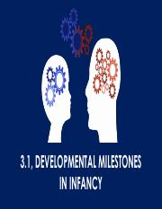 3.1, Developmental milestones in infancy