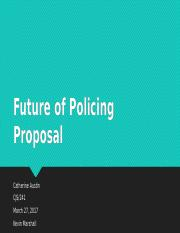 Catherine_Austin_Future_of_Policing_Proposal.pptx
