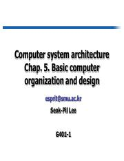 Ucef4 Uad6c Uc870 Ch5 Lee Computer System Architecture Chap 5 Basic Computer Organization And Design Esprit Smu Ac Kr Seok Pil Lee G401 1 Basic Computer Course Hero