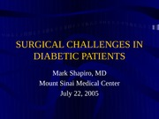 Surgical Challenges in Diabetic Patients - MShapiro