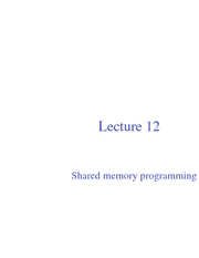 Lec12-Shared memory programming continued