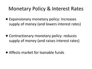 Lecture 16, Monetary Policies and Interest Rates