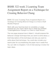 BSHS 322 week 2 Learning Team Assignment Report on a Technique for Creating Behavior Chang