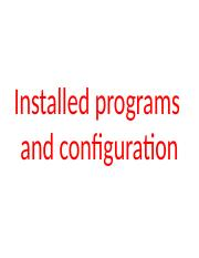 Installed programs  and configuration.pptx